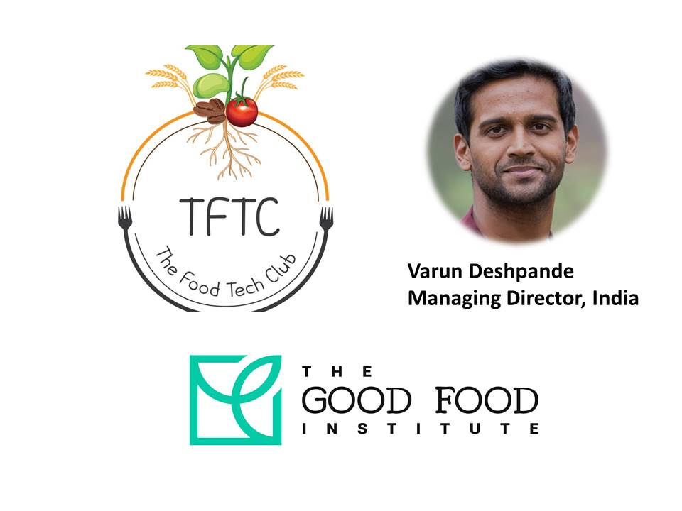 Clean Meat And Plant Based Meat In India With Varun Desphande Good